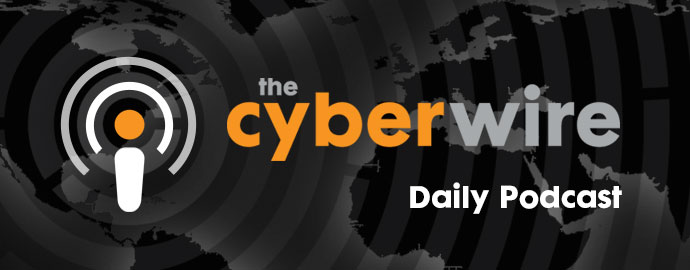 The CyberWire – The Daily Briefing: 7.24.17