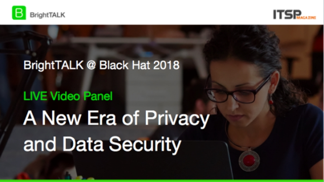 BrightTALK – A New Era of Privacy & Data Security