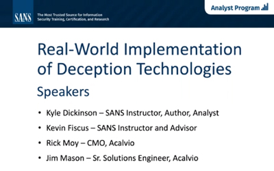 Recorded SANS Webinar – Real World Implementation of Deception Technologies