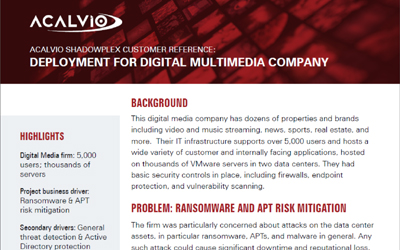 Acalvio ShadowPlex Customer Reference Digital Media